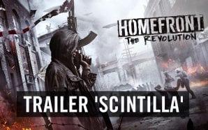 """Homefront: The Revolution - """"Cuori e Menti"""" nel nuovo trailer """"Scintilla"""""""