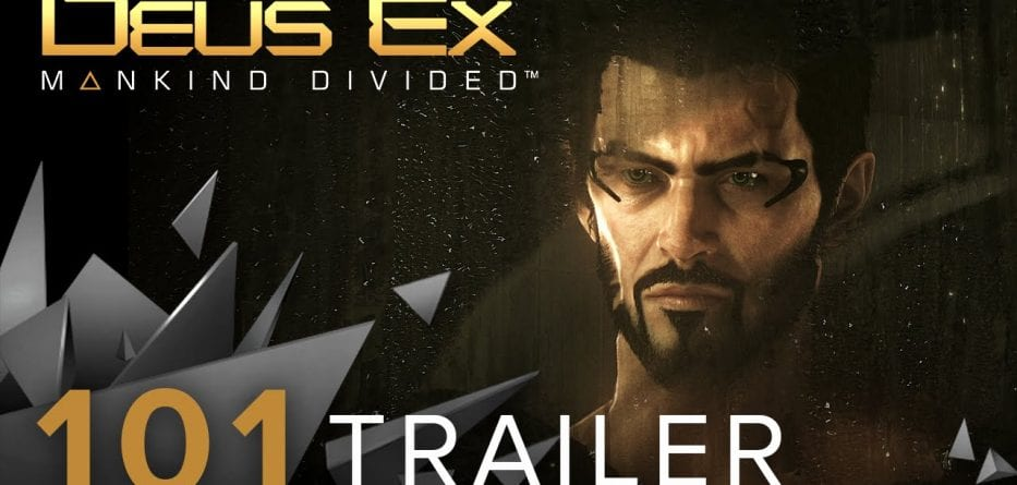 Deus Ex: Mankind Divided - Il nuovo 101 trailer
