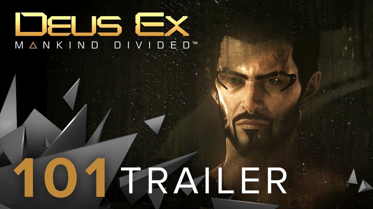 Deus Ex: Mankind Divided - Il nuovo 101 trailer