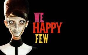 We Happy Few, rilasciato un nuovo trailer